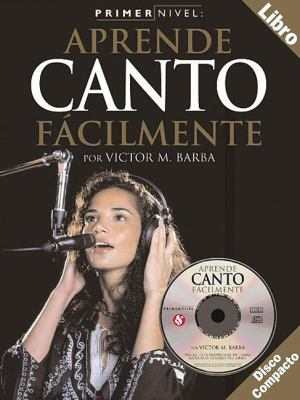 Primer Nivel: Aprende Canto Facilmente: (Spanish Edition of Step One - Teach Yourself Singing) [With CD] 9780825627323