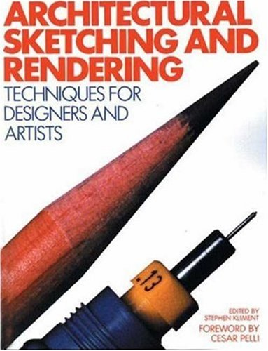 Architectural Sketching and Rendering: Techniques for Designers and Artists 9780823070534