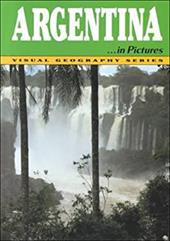 Argentina in Pictures - Geography Department / Lerner Publications, Department Of Geogr / Lerner Publishing Group
