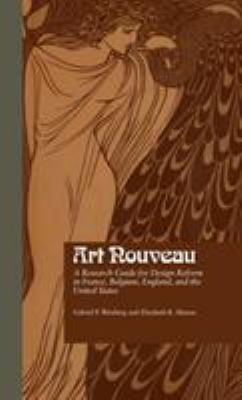 Art Nouveau: A Research Guide for Design Reform in France, Belgium, England, and the United States 9780824066284