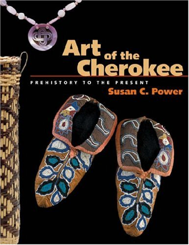 Art of the Cherokee: Prehistory to the Present 9780820327679