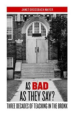 As Bad as They Say?: Three Decades of Teaching in the Bronx 9780823234172