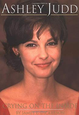Ashley Judd: Crying on the Inside 9780825672736