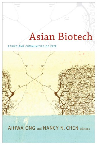 Asian Biotech: Ethics and Communities of Fate 9780822348092