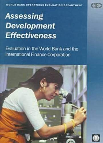 Assessing Development Effectiveness: Evaluation in the World Bank and the International Finance Corporation 9780821343951