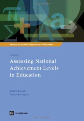 Assessing National Achievement Levels in Education Volume 1: National Assessments of Educational Achievement 9780821372586