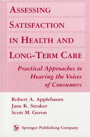 Assessing Satisfaction in Health and Long-Term Care 9780826113054