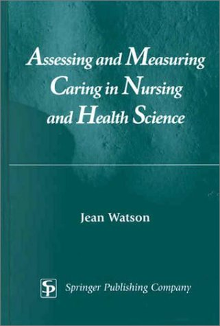 Assessing and Measuring Caring in Nursing and Health Science 9780826123138