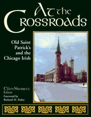 At the Crossroads: Old Saint Patrick's and the Chicago Irish 9780829409352