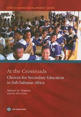 At the Crossroads: Choices for Secondary Education in Sub-Saharan Africa 9780821371138
