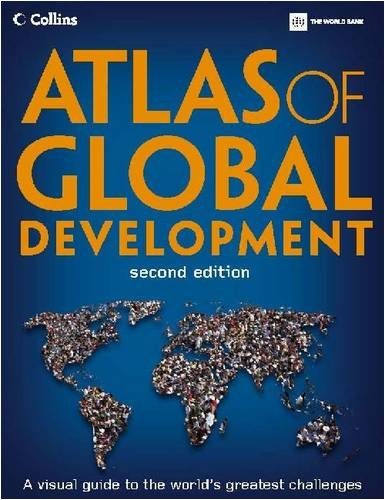 Atlas of Global Development: A Visual Guide to the World's Greatest Challenges 9780821376034