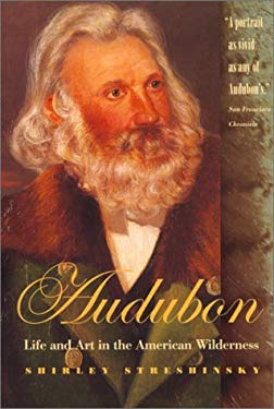 Audubon: Life and Art in the American Wilderness 9780820320052