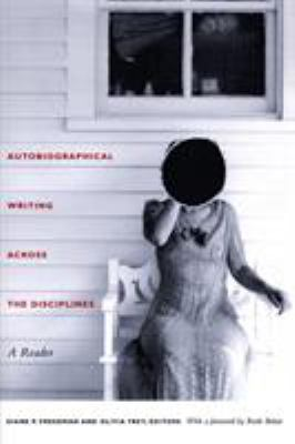 Autobiographical Writing Across the Disciplines: A Reader 9780822332138