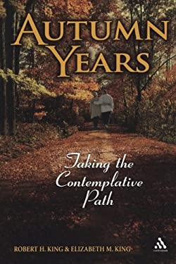 Autumn Years: Taking the Contemplative Path 9780826418333