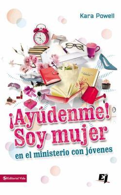 Ay Denme! Soy Mujer En El Ministerio Juvenil! 9780829761733