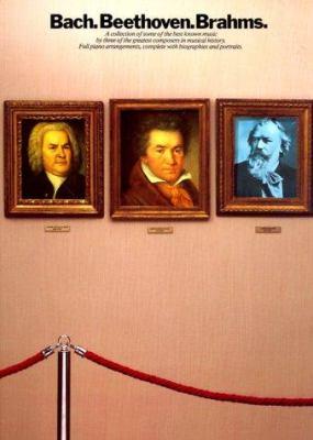 Bach. Beethoven. Brahms. (Efs 9) 9780825620096