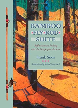 Bamboo Fly Rod Suite: Reflections on Fishing and the Geography of Grace 9780820320649