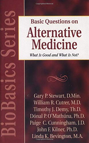 Basic Questions on Alternative Medicine: What Is Good and What Is Not? 9780825430718