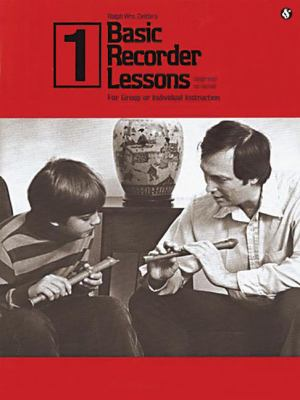 Basic Recorder Lessons 1: For Group or Individual Instruction 9780825623615
