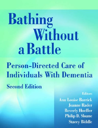 Bathing Without a Battle: Person-Directed Care of Individuals with Dementia 9780826101242