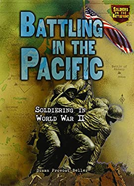 Battling in the Pacific: Soldiering in World War II 9780822563815
