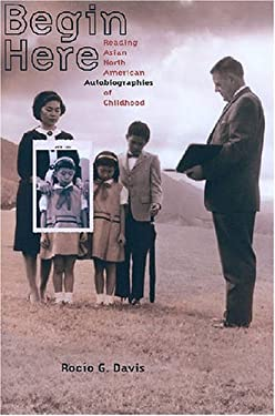 Begin Here: Reading Asian North American Autobiographies of Childhood 9780824830922