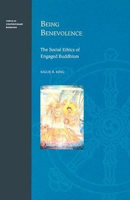 Being Benevolence: The Social Ethics of Engaged Buddhism 9780824829353