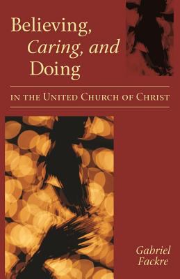 Believing, Caring, and Doing in the United Church of Christ 9780829816419