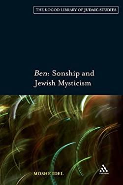 Ben: Sonship and Jewish Mysticism 9780826496669