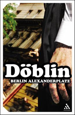 Berlin Alexanderplatz: The Story of Franz Biberkopf 9780826477897