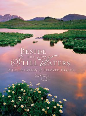 Beside the Still Waters: A Celebration of Beloved Psalms 9780824959111