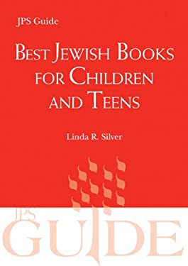 Best Jewish Books for Children and Teens: A JPS Guide 9780827609037