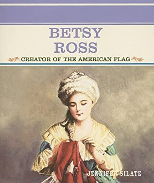 Betsy Ross: Creator of the American Flag 9780823941766