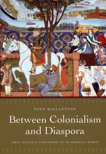 Between Colonialism and Diaspora: Sikh Cultural Formations in an Imperial World 9780822338246