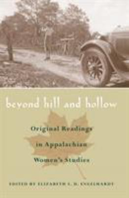 Beyond Hill and Hollow: Original Readings in Appalachian Women's Studies 9780821415771