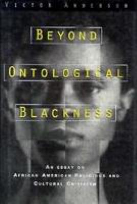 Beyond Ontological Blackness: An Essay on African American Religious and Cultural Criticism 9780826408655