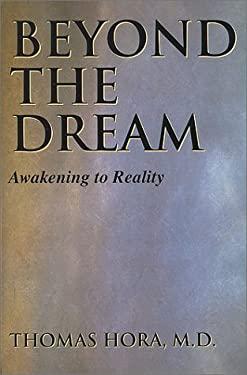 Beyond the Dream: Awakening to Reality 9780824516369