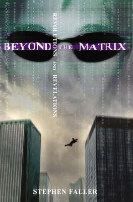 Beyond the Matrix: Revolutions and Revelations 9780827202351