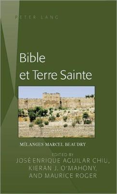 Bible Et Terre Sainte: Melanges Marcel Beaudry 9780820497204