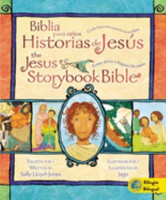 Biblia Para Ninos Historias de Jesus/The Jesus Storybook Bible: Cada Historia Susurra su Nombre/Every Story Whispers His Name