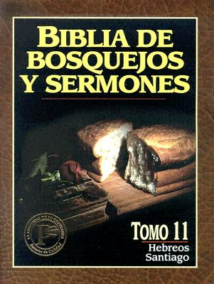 Biblia de Bosquejos y Sermones-RV 1960-Hebreos/Santiago = The Preacher's Outline and Sermon Bible 9780825410161