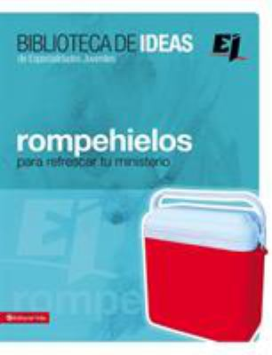 Biblioteca de Ideas: Rompehielos: Para Refrescar Tu Ministerio 9780829743135