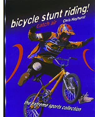 Bicycle Stunt Riding!: Catch Air 9780823930111