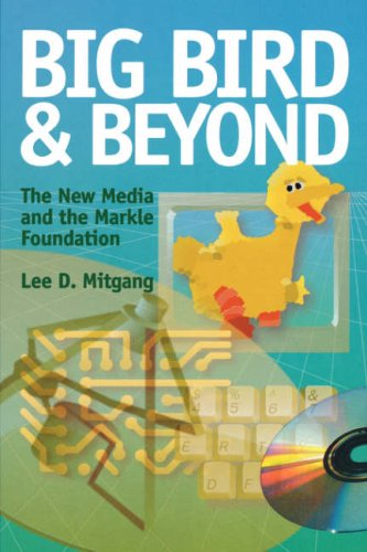 Big Bird and Beyond: The New Media and the Markle Foundation 9780823220403
