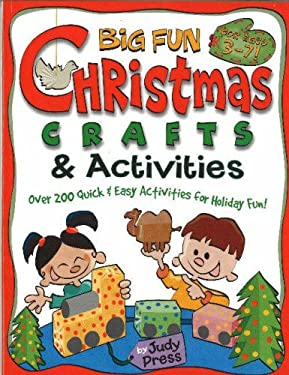 Big Fun Christmas Crafts & Activities: Over 200 Quick & Easy Activities for Holiday Fun! 9780824967871