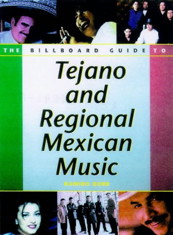 Billboard Guide to Tejano and Regional Mexican Music 9780823076918