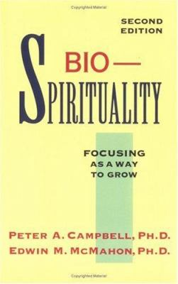 Bio-Spirituality: Focusing as a Way to Grow 9780829409376