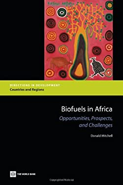 Biofuels in Africa: Opportunities, Prospects, and Challenges 9780821385166