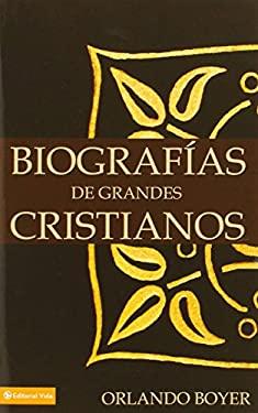 Biograf as de Grandes Cristianos 9780829733587