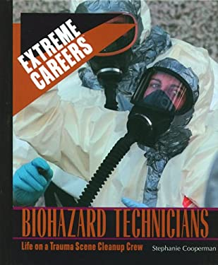Biohazard Technicians: Life on a Trauma Scene Cleanup Crew 9780823939640